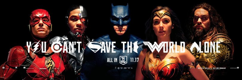 Justice-League-2017-Poster-You-Can-t-Save-the-World-Alone-justice-league-movie-40583604-1500-500.jpg